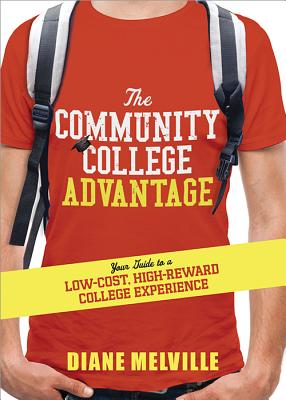 The Community College Advantage By Melville, Diane (NA)