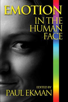 Emotion in the Human Face By Ekman, Paul/ Hager, Joseph C./ Oster, Harriet/ O'Sullivan, Maureen/ Redican, William K.